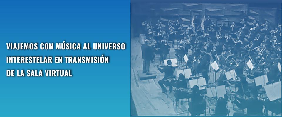 Viajemos con música al universo interestelar en transmisión de la Sala Virtual