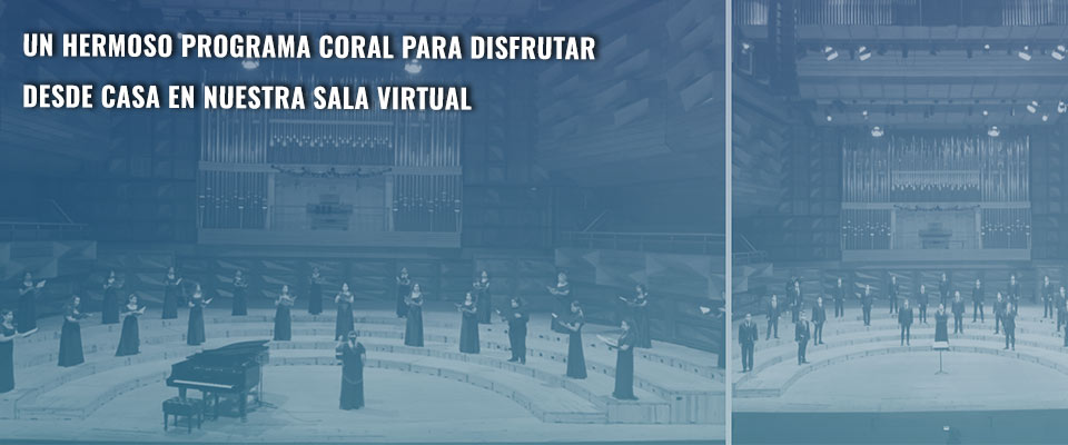 Un hermoso programa coral para disfrutar desde casa en nuestra Sala Virtual