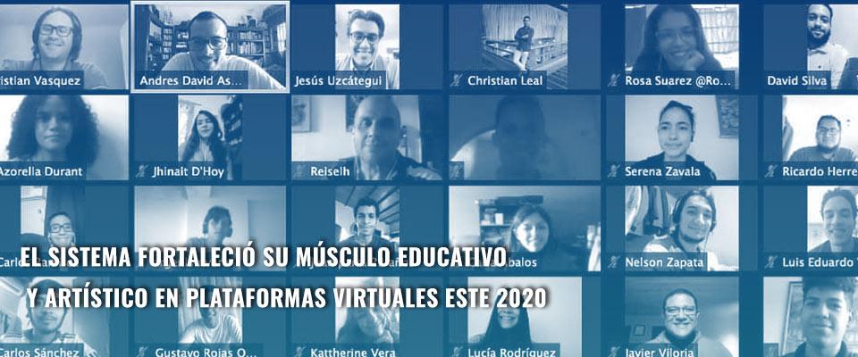 El Sistema fortaleció su músculo educativo y artístico en plataformas virtuales este 2020