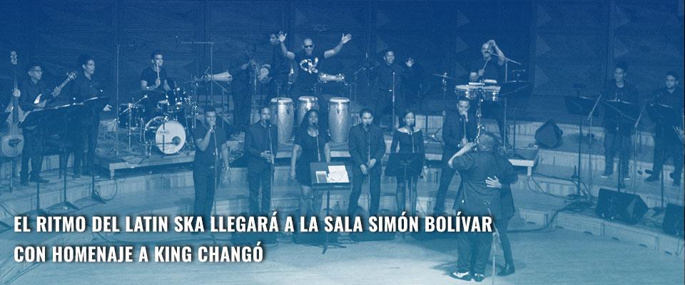 El ritmo del latin ska llegará a la Sala Simón Bolívar con homenaje a King Changó
