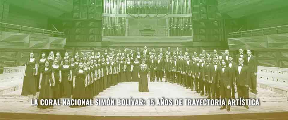 La Coral Nacional Simón Bolívar: 15 años de trayectoria artística