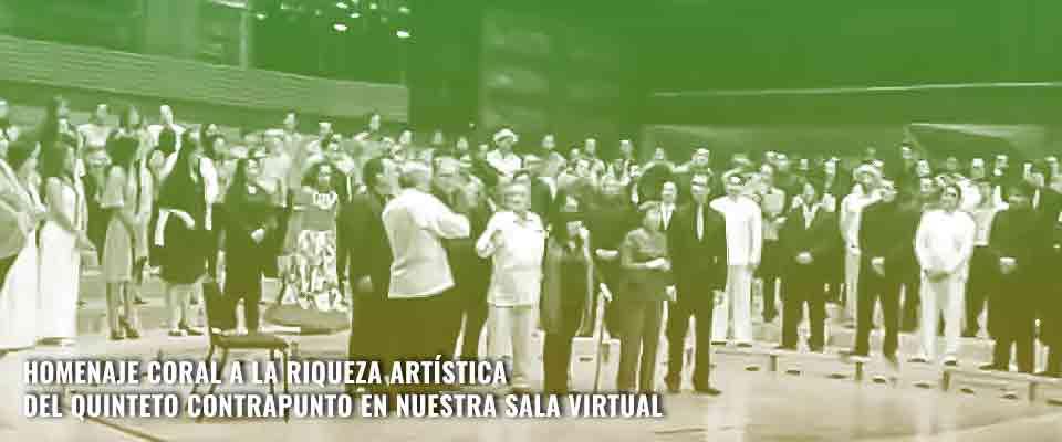 Homenaje coral a la riqueza artística del Quinteto Contrapunto en nuestra Sala Virtual