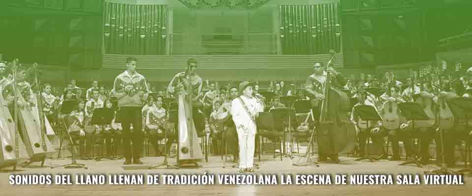 Sonidos del llano llenan de tradición venezolana la escena de nuestra Sala Virtual