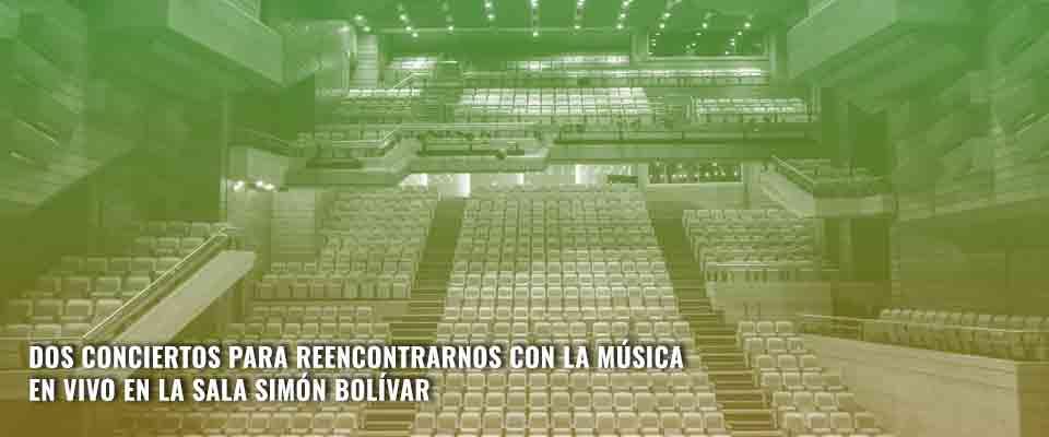 Dos conciertos para reencontrarnos con la música en vivo en la Sala Simón Bolívar