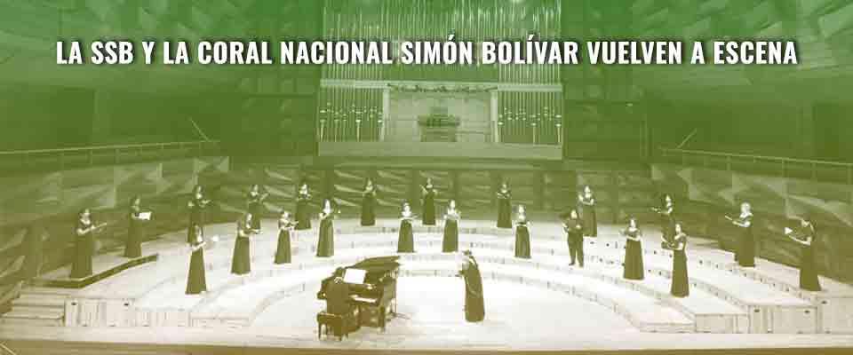 La SSB y la Coral Nacional Simón Bolívar vuelven a escena