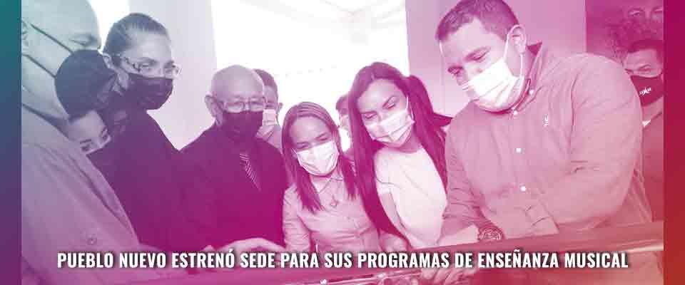 Pueblo Nuevo estrenó sede para sus programas de enseñanza musical