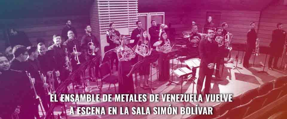 El Ensamble de Metales de Venezuela vuelve a escena en la Sala Simón Bolívar