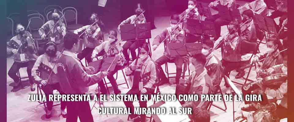 Zulia representa a El Sistema en México como parte de la gira cultural Mirando al Sur